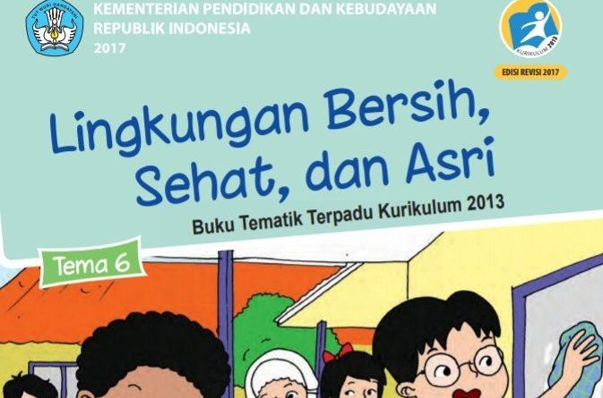 Tema 6 Lingkungan Besih, Sehat dan Asri, SD/MI Kelas 1 Kurikulum 2013