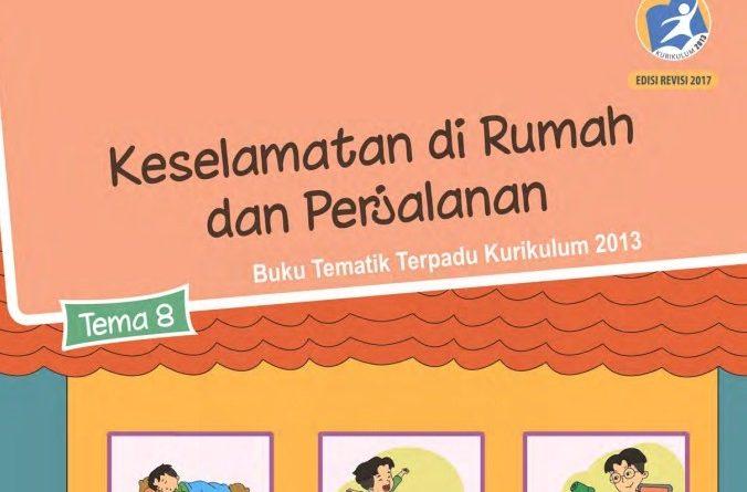 Tema 8 Keselamatan di Rumah dan Perjalanan, SD/MI Kelas 2 Kurikulum 2013