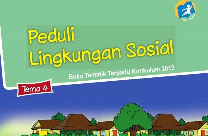 Tema 4 Peduli Lingkungan Sosial, SD/MI Kelas 3 Kurikulum 2013