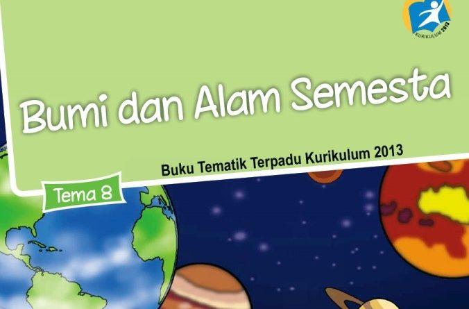 Tema 8 Bumi dan Alam Semesta, SD/MI Kelas 3 Kurikulum 2013
