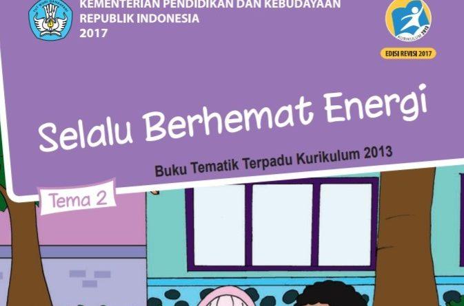 Tema 2 Selalu Berhemat Energi, SD/MI Kelas 4 Kurikulum 2013