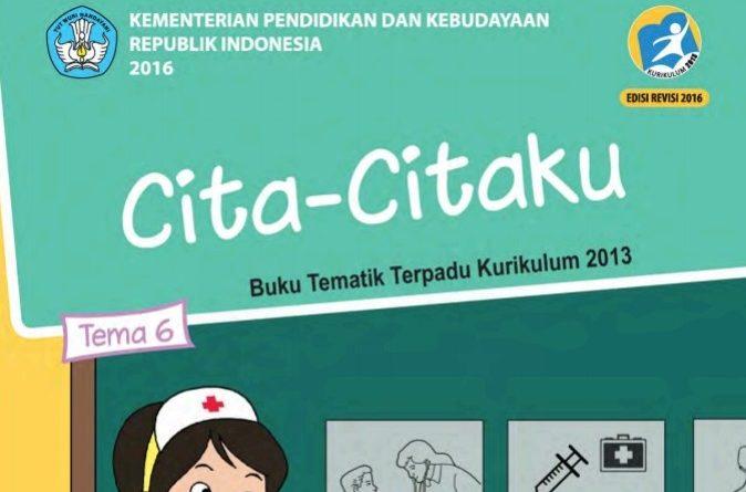 Tema 6 Cita-Citaku, SD/MI Kelas 4 Kurikulum 2013