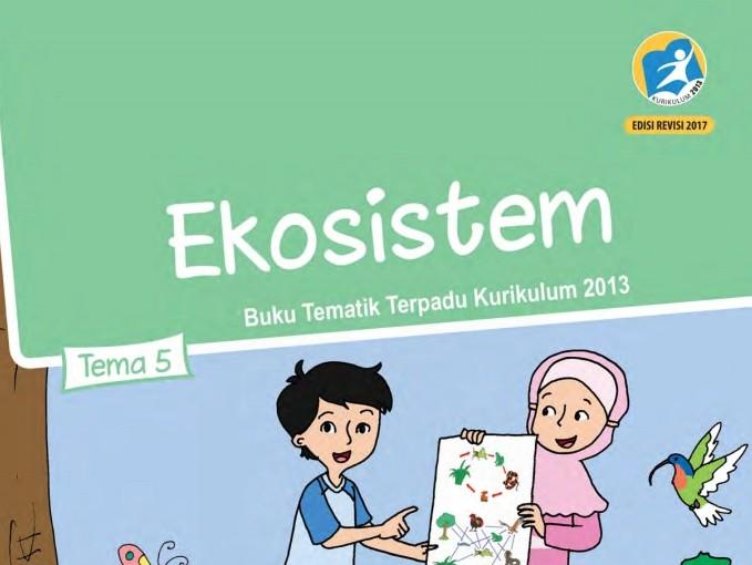 Tema 5 Ekosistem Sd Mi Kelas 5 Kurikulum 2013
