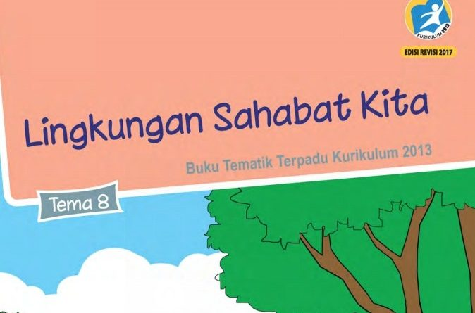 Tema 8 Lingkungan Sahabat Kita, SD/MI Kelas 5 Kurikulum 2013