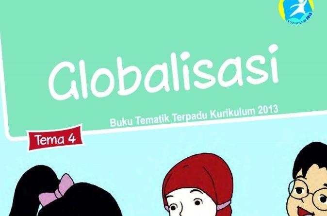 Tema 4 Globalisasi, SD/MI Kelas 6 Kurikulum 2013
