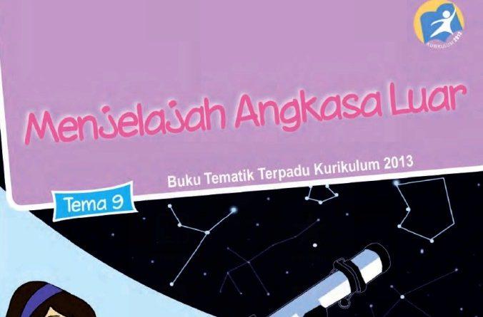 Tema 9 Menjelajah Angkasa Luar, SD/MI Kelas 6 Kurikulum 2013